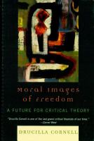 Moral Images of Freedom : a Future for Critical Theory.