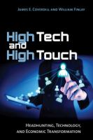 High tech and high touch : headhunting, technology, and economic transformation /