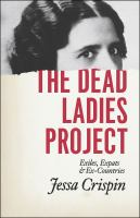 The dead ladies project : exiles, expats, and ex-countries /