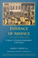 Evidence of absence : a guide to cognitive assessment in Australia /