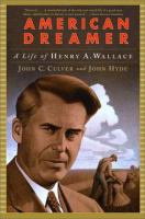 American dreamer : the life and times of Henry A. Wallace /