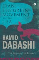 Iran, the green movement and the USA : the fox and the paradox /