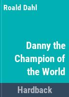 Danny, the champion of the world /