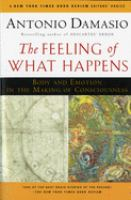 The feeling of what happens : body and emotion in the making of consciousness /