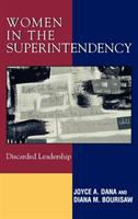 Women in the superintendency : discarded leadership /