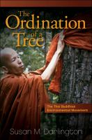The ordination of a tree : the Thai Buddhist environmental movement /