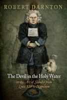 The devil in the holy water or the art of slander from Louis XIV to Napoleon /