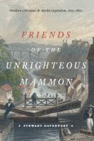 Friends of the unrighteous mammon : northern Christians and market capitalism, 1815-1860 /