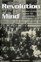 Revolution of the mind : higher learning among the Bolsheviks, 1918-1929 /