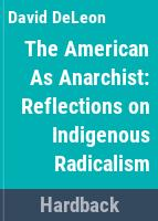 The American as anarchist : reflections on indigenous radicalism /