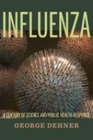 Influenza : a century of science and public health response /