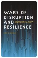 Wars of disruption and resilience cybered conflict, power, and national security /