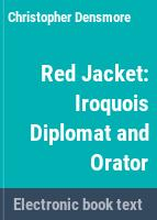 Red Jacket : Iroquois diplomat and orator /