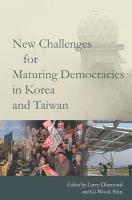 New Challenges for Maturing Democracies in Korea and Taiwan /