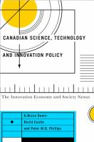 Canadian science, technology, and innovation policy : the innovation economy and society nexus /