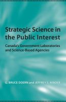 Strategic science in the public interest : Canada's government laboratories and science-based agencies /