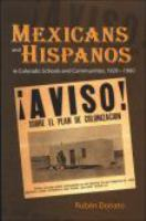 Mexicans and Hispanos in Colorado schools and communities, 1920-1960 /