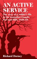 An active service : the story of a soldier's life in the Grenadier Guards, SAS and SBS1935-1958 /