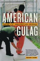 American gulag : inside U.S. immigration prisons /