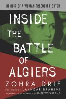 Inside the Battle of Algiers : memoir of a woman freedom fighter /