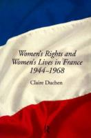 Women's rights and women's lives in France, 1944-1968 /