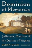 Dominion of memories : Jefferson, Madison, and the decline of Virginia /