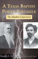 A Texas Baptist power struggle : the Hayden controversy /