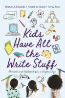 Kids have all the write stuff : revised and updated for a digital age /