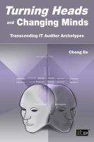 Turning heads and changing minds : transcending IT auditor archetypes /