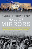 Hall of mirrors : the Great Depression, the great recession, and the uses-and misuses-of history /