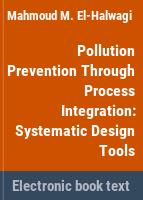 Pollution prevention through process integration : systematic design tools /