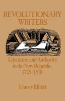 Revolutionary writers : literature and authority in the new republic, 1725-1810 /