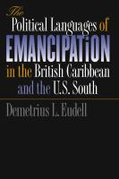 The political languages of emancipation in the British Caribbean and the U.S. South /