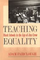 Teaching equality : Black schools in the age of Jim Crow /