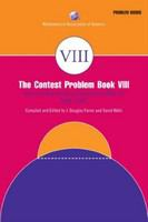 The contest problem book VIII : American Mathematics Competitions (AMC 10), 2000-2007 /