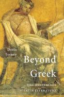 Beyond Greek : the beginnings of Latin literature /