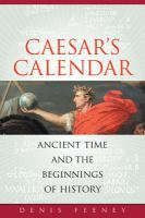 Caesar's calendar : ancient time and the beginnings of history /