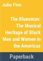 The bluesman : the musical heritage of Black men and women in the Americas /