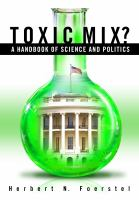 Toxic mix a handbook of science and politics /