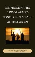 Rethinking the Law of Armed Conflict in an Age of Terrorism.