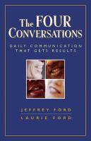 The four conversations : daily communication that gets results /