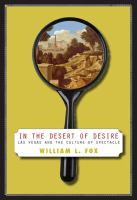 In the desert of desire : Las Vegas and the culture of spectacle /