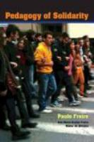 Pedagogy of Solidarity : Paulo Freire patron of Brazilian education /