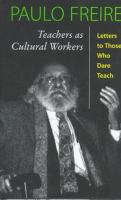 Teachers as cultural workers : letters to those who dare teach /
