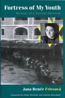 Fortress of my youth : memoir of a Terezín survivor /
