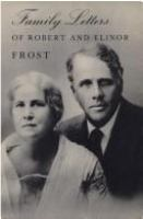 Family letters of Robert and Elinor Frost /