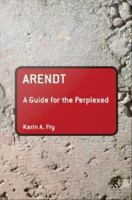 Arendt : a guide for the perplexed /
