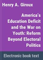 America's education deficit and the war on youth /