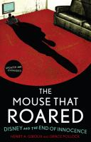 The mouse that roared : Disney and the end of innocence /