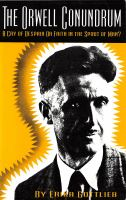 The Orwell conundrum : a cry of despair or faith in the spirit of man? /